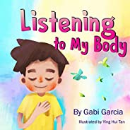 Listening to My Body: A guide to helping kids understand the connection between their sensations (what the hec