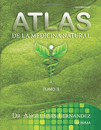 Atlas de la Medicina Natural II (Volume 2) (Spanish Edition) [Dr. Angel Luis Fernandez] (Tapa Blanda)