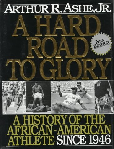 Books : A Hard Road to Glory: A History of the African-American Athlete: 003 by Arthur Ashe (1-May-1993) Hardcover