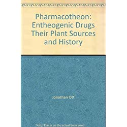 Pharmacotheon: Entheogenic Drugs, Their Plant Sources and History by Jonathan Ott (January 19,1996)