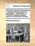 Cassiodorii Senatoris Complexiones in Epistolas Acta Apostolorum and Apocalypsin, Senator Cassiodorus, 1140762192