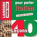 40 leçons pour parler italien | Livre audio Auteur(s) : Pierre Noaro, Henri Louette, Paolo Cifarelli Narrateur(s) : Pierre Noaro, Henri Louette, Paolo Cifarelli