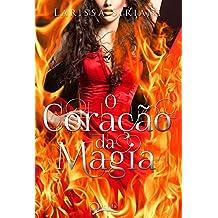 O Coração da Magia (Trilogia Coração da Magia Livro 2)