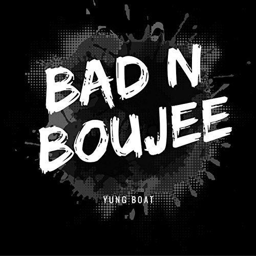 Amazon.com: Bad N Boujee: Yung Boat: MP3 Downloads