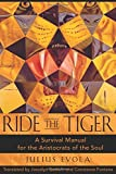 Product picture for Ride the Tiger: A Survival Manual for the Aristocrats of the Soul by Julius Evola