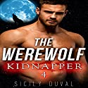 The Werewolf Kidnapper 4: Werewolf Shifter Romance Audiobook by Sicily Duval Narrated by Jeffrey A. Hering