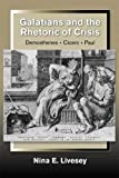 Galatians and the Rhetoric of Crisis: Paul - Demosthenes - Cicero