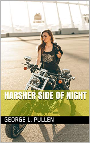 Harsher Side of Night