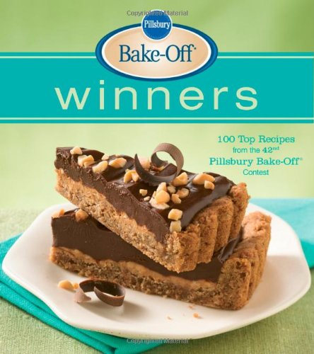 Pillsbury Bake-Off Winners: 100 Top Recipes from the 42nd ...