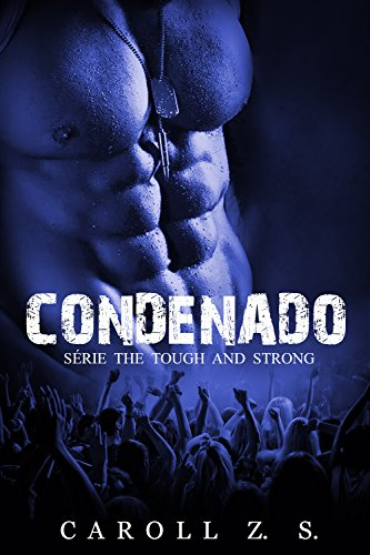 Condenado (The Tough and Strong Livro 1)