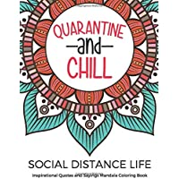 Image for Social Distance Life Inspirational Quotes and Sayings Mandala Coloring Book: Fun Creative and Relaxing Color Book for Everyone During Quarantine and ... Gift. Great for Kids and Adults of All Ages.