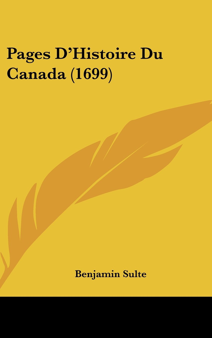 Read Online Pages D'Histoire Du Canada (1699) (French Edition) pdf