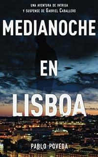 Medianoche en Lisboa: Una aventura de intriga y suspense de Gabriel Caballero (Series detective