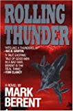 By MARK BERENT ROLLING THUNDER [Paperback]