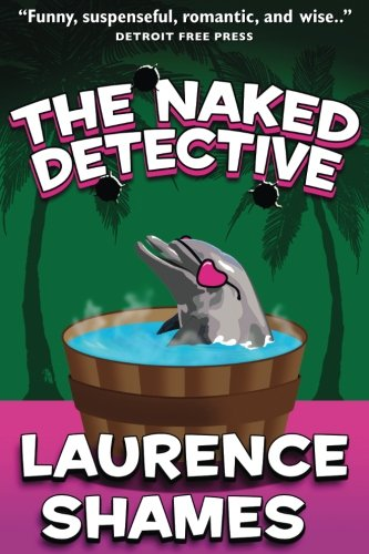 The Naked Detective (Key West Capers) (Volume 8)