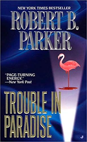 (Trouble in Paradise (Jesse Stone Novels Book 2))