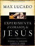 Experimente el corazón de Jesús: Conozca su corazón, sienta su amor (Spanish Edition)