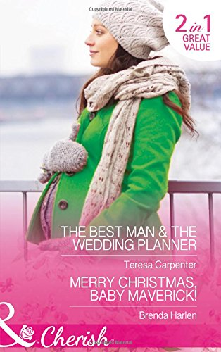 book cover of The Best Man & The Wedding Planner / Merry Christmas, Baby Maverick!