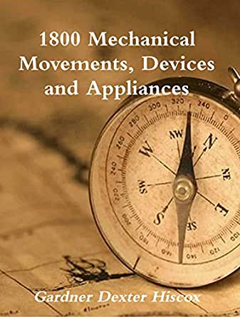 Mechanical movements, powers, devices, and appliances