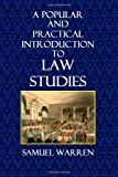A Popular and Practical Introduction to Law Studies, Samuel Warren, 1495982564