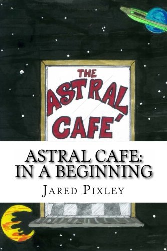 Read Online Astral Cafe: In A Beginning pdf epub