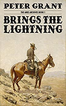 Brings the Lightning (The Ames Archives Book 1) by [Grant, Peter]