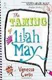 The Taming of Lilah May, Vanessa Curtis, 1847801498