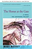 The Horses at the Gate, Mary Mackey, 0595311245