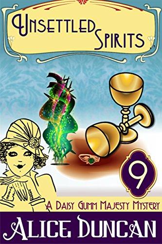 Unsettled Spirits (A Daisy Gumm Majesty Mystery, Book 9): Historical Mystery
