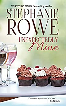 Unexpectedly Mine (Birch Crossing Book 1) by [Rowe, Stephanie]