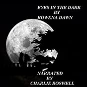 Eyes in the Dark: The Perfect Halves Series, Book 2 | Rowena Dawn