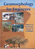 Geomorphology for Engineers, P. G. Fookes and G. Milligan, 0849396417