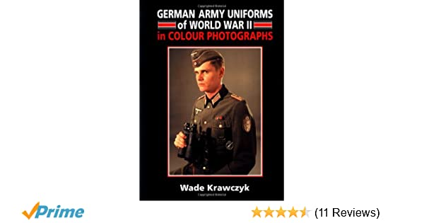 0761c6f0dbf26b German Army Uniforms of World War II in Colour Photographs: Wade Krawczyk:  9781861262684: Amazon.com: Books