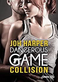 Dangerous Game, tome 1 : Collision par Harper