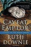 Caveat Emptor: A Novel of the Roman Empire (The Medicus Series)