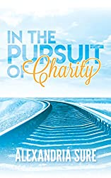 In the Pursuit of Charity : A New Adult College Romance