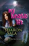My Lunatic Life (the Lunatic Life Series Book 1)