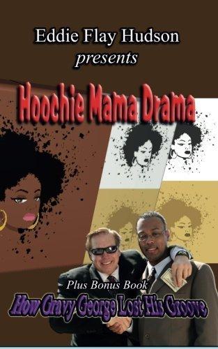 Hoochie Mama Drama By Eddie Flay Hudson 2014 03 21 Amazon Com Books Ya disponible para rentar con latinoflix.com por solo $8.99 al mes sin cargos tardias. amazon com