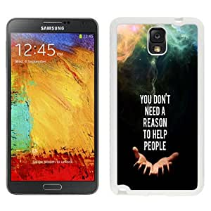Beautiful Unique Designed Samsung Galaxy Note 3 N900A N900V N900P N900T Phone Case With You Do Not Need A Reason To Help People_White Phone Case