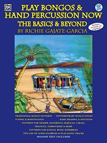 Play Bongos & Hand Percussion Now: The Basics & Beyond (Spanish, English Language Edition), Book & 2 CDs (Spanish - Play Bongos