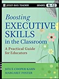Boosting Executive Skills in the Classroom: A Practical Guide for Educators