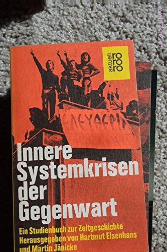 Innere Systemkrisen der Gegenwart. Ein Studienbuch zur Zeitgeschichte