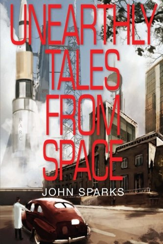 Read Online Unearthly Tales From Space: Romantic Science Fiction Saga (Volume 1) ebook