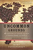 Uncommon Grounds: The History of Coffee and How It
