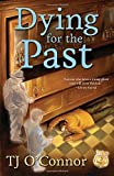Dying for the Past (A Gumshoe Ghost Mystery)