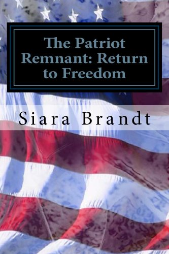 Book: The Patriot Remnant - Return to Freedom by Siara Brandt