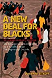 A New Deal for Blacks: The Emergence of Civil Rights as a National Issue: The Depression Decade