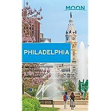 Moon Philadelphia: Including Pennsylvania Dutch Country