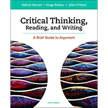 Critical thinking reading and writing : a brief guide to argument /