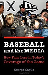 Baseball and the Media: How Fans Lose in Today's Coverage of the Game